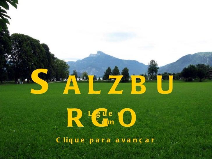 S ALZBURGO Clique para avançar Ligue o som