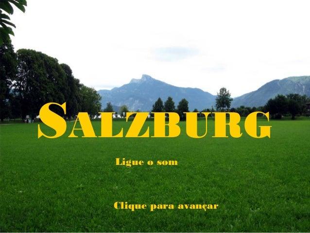 SALZBURG Ligue o som  Clique para avançar