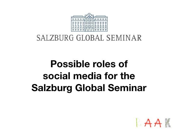 Possible roles of   social media for the Salzburg Global Seminar