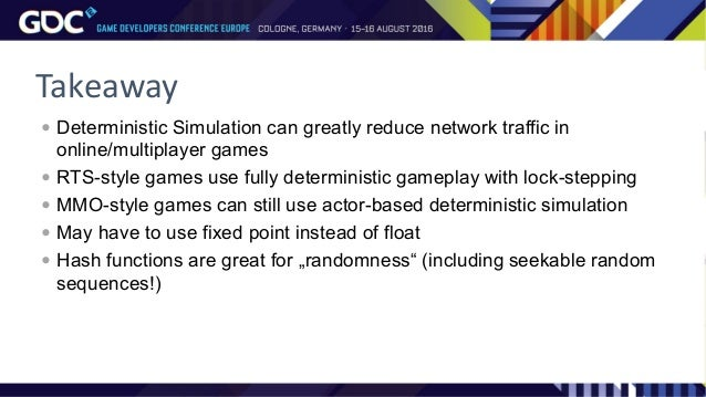 Deterministic Simulation What Modern Online Games Can Learn From Th