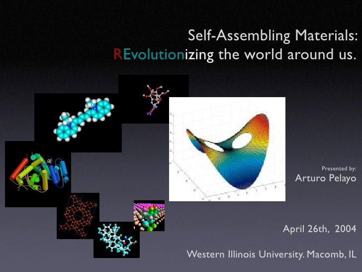 Self-Assembling Materials: REvolutionizing the world around us.                                               Presented by...