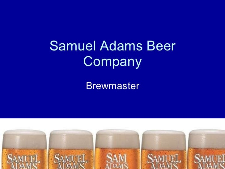 Samuel Adams Beer Company Brewmaster