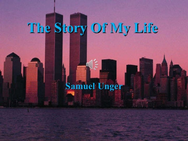 The Story Of My Life Samuel Unger