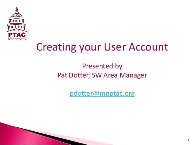 Creating your User AccountPresented byPat Dotter, SW Area Managerpdotter@mnptac.org1