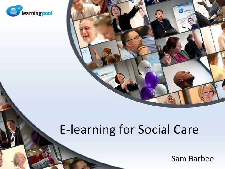 E-learning for Social Care<br />Sam Barbee<br />