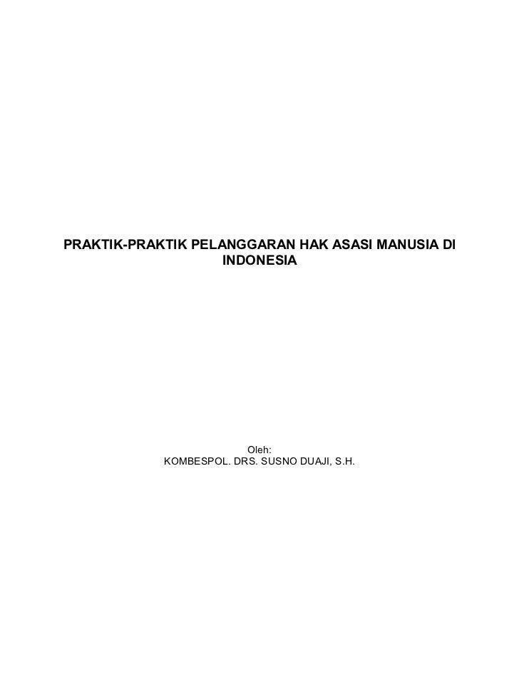 PRAKTIK-PRAKTIK PELANGGARAN HAK ASASI MANUSIA Dl                    INDONESIA                         Oleh:            KOM...