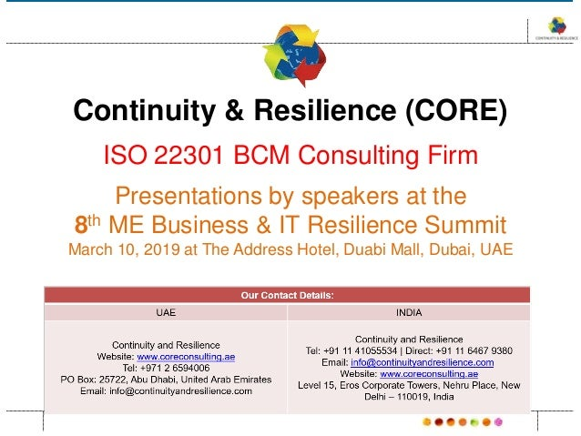 Continuity & Resilience (CORE) ISO 22301 BCM Consulting Firm Presentations by speakers at the 8th ME Business & IT Resilie...