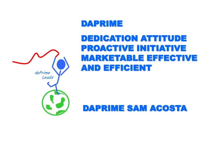 DAPRIME           DEDICATION ATTITUDE           PROACTIVE INITIATIVE           MARKETABLE EFFECTIVEdaPrime           AND E...