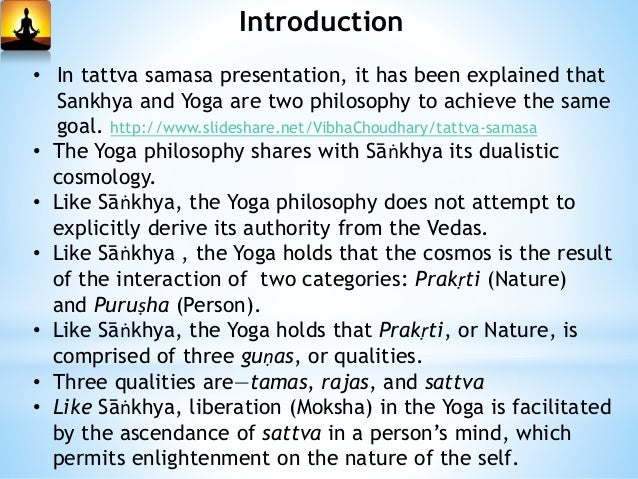 Introduction • The Yoga Sūtra tells us that the point of yoga is to still perturbations of the mind—the main obstacle to l...