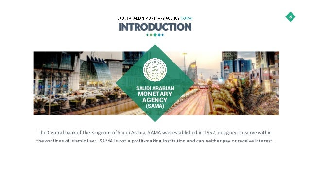 the functions of saudi arabian monetary agency The saudi arabian monetary agency has the functions of a central bank and has been responsible for the investments abroad of the growing billions of dollars in oil income, which exceeds what can.