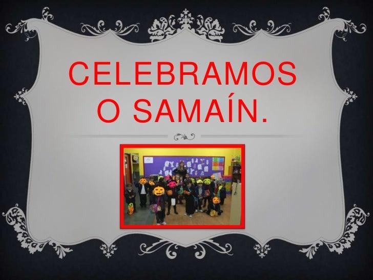 CELEBRAMOS O SAMAÍN.