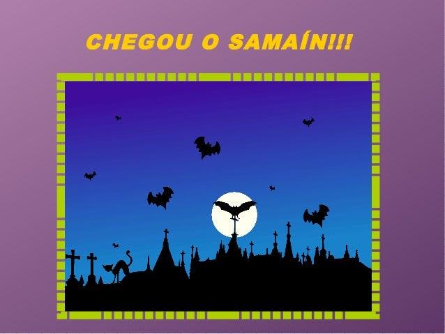 CHEGOU O SAMAÍN!!!
