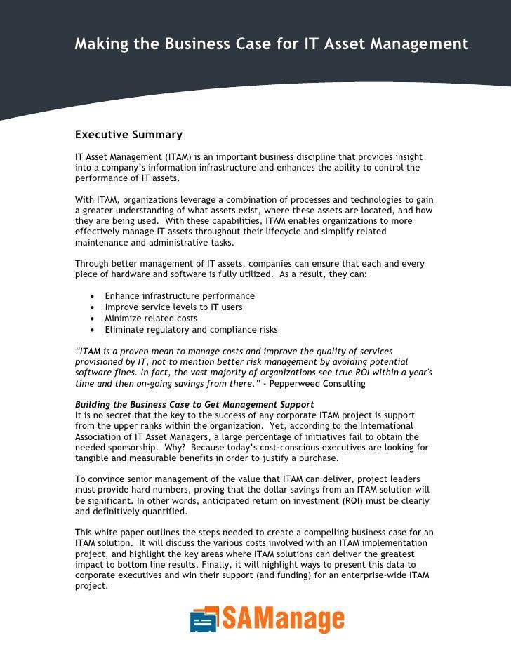 1    The business case for IT Asset Management     Making the Business Case for IT Asset Management         Executive Summ...