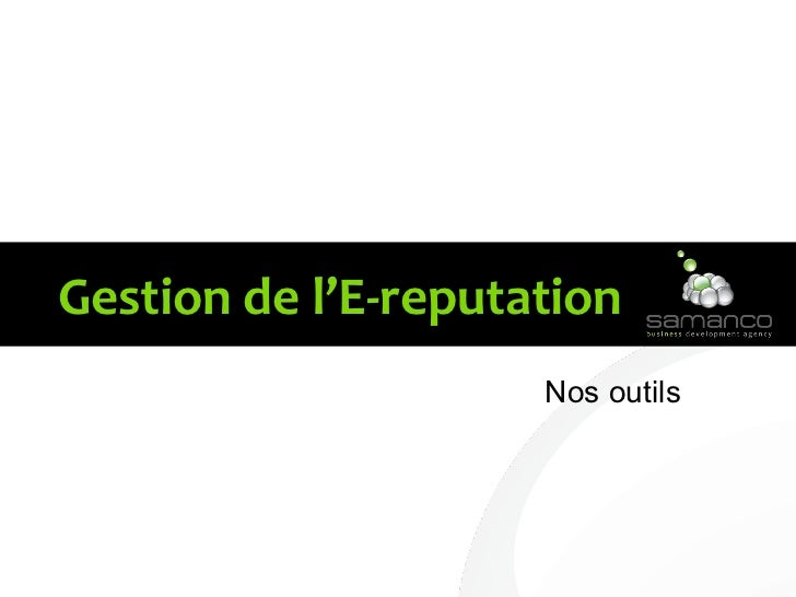 tre Gestion de l'E-reputation Nos outils