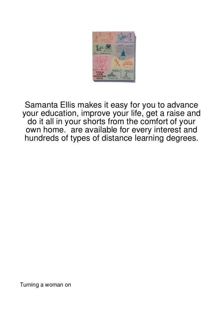 Samanta Ellis makes it easy for you to advanceyour education, improve your life, get a raise and  do it all in your shorts...