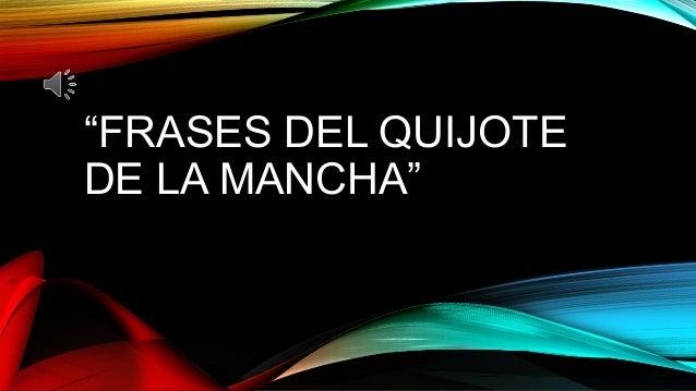 """""""FRASES DEL QUIJOTE DE LA MANCHA"""""""