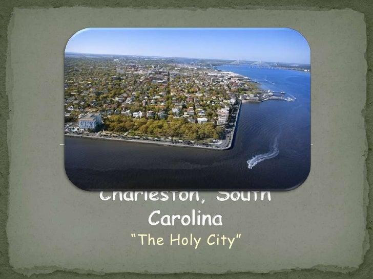 "Charleston, South Carolina<br />""The Holy City""<br />"