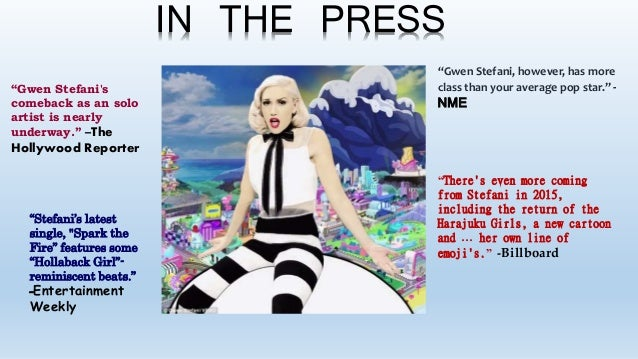 """IN THE PRESS """"Gwen Stefani's comeback as an solo artist is nearly underway."""" –The Hollywood Reporter """"Gwen Stefani, howeve..."""