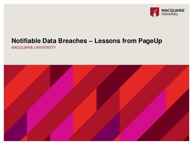 Notifiable Data Breaches – Lessons from PageUp MACQUARIE UNIVERSITY