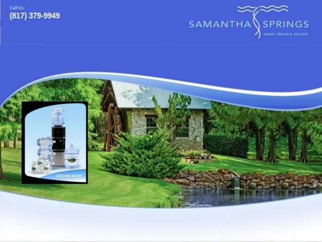 Samantha Springs is a premier bottled water and spring water provider in Dallas/Fort Worth Metroplex. www.samanthasprings....