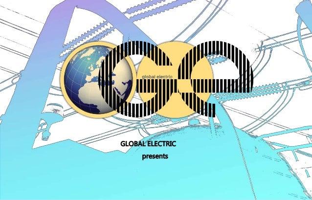 GLOBAL ELECTRIC presents