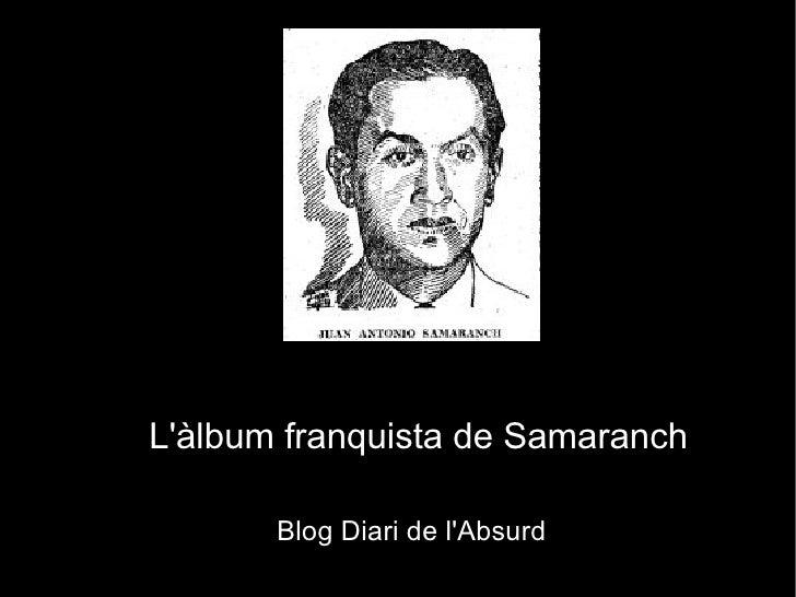L'àlbum franquista de Samaranch Blog Diari de l'Absurd