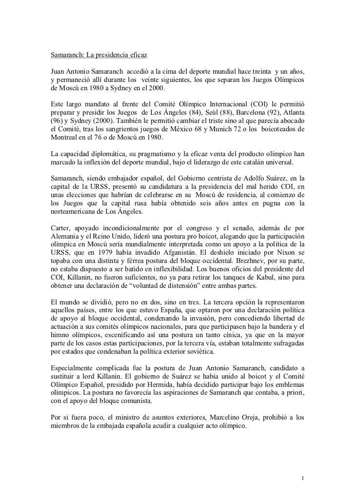 Samaranch: La presidencia eficazJuan Antonio Samaranch accedió a la cima del deporte mundial hace treinta y un años,y perm...