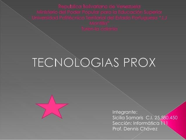 Integrante: Sicilia Samaris C.I. 25.580.450 Sección: Informática 111 Prof. Dennis Chávez