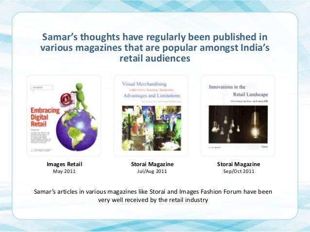 Samar's thoughts have regularly been published in various magazines that are popular amongst India's retail audiences  Ima...