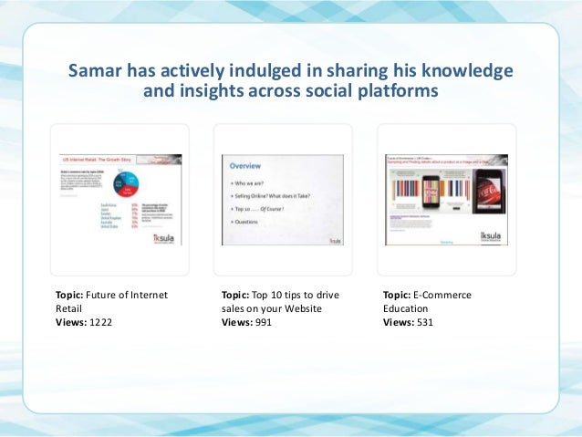 Samar has actively indulged in sharing his knowledge and insights across social platforms  Topic: Future of Internet Retai...