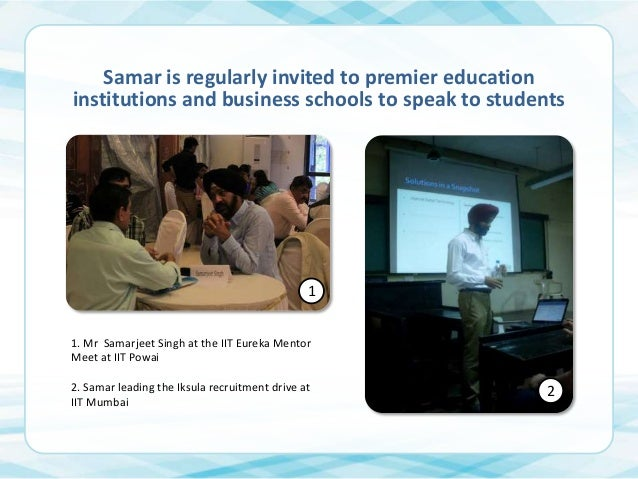 Samar is regularly invited to premier education institutions and business schools to speak to students  1 1. Mr Samarjeet ...