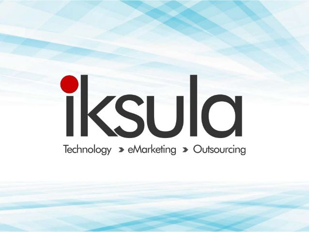 About Iksula  150+  5  250+  Content Team  Employees  Continents across which our clients are spread  225+  40+ Internet M...