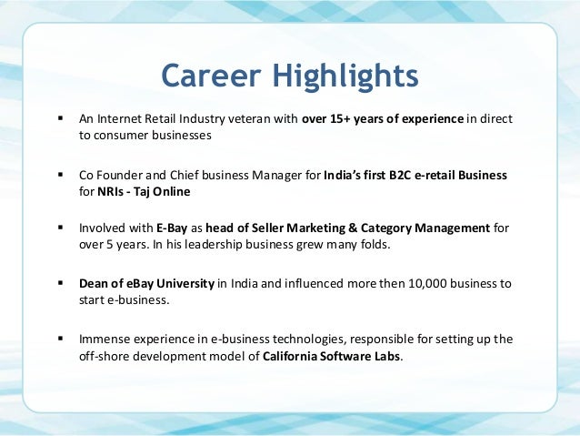 Career Highlights   An Internet Retail Industry veteran with over 15+ years of experience in direct to consumer businesse...