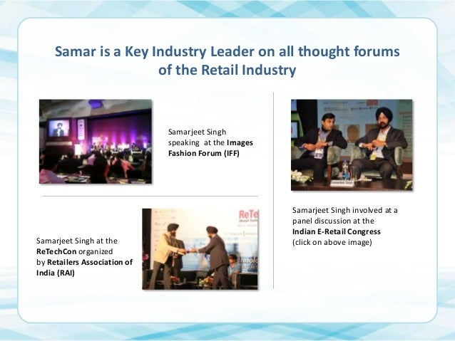 Samar is a Key Industry Leader on all thought forums of the Retail Industry  Samarjeet Singh speaking at the Images Fashio...