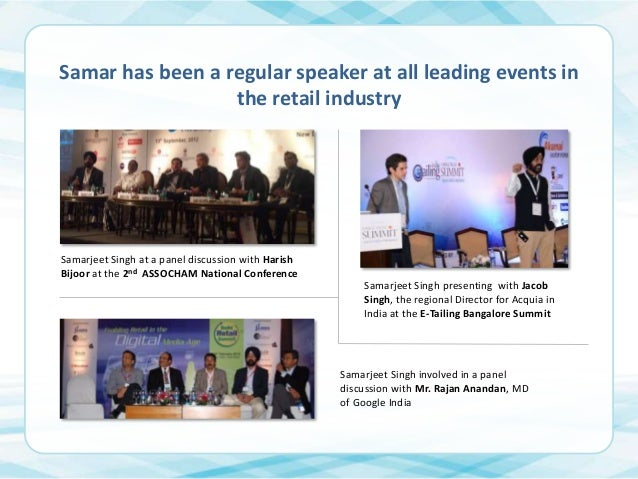 Samar has been a regular speaker at all leading events in the retail industry  Samarjeet Singh at a panel discussion with ...