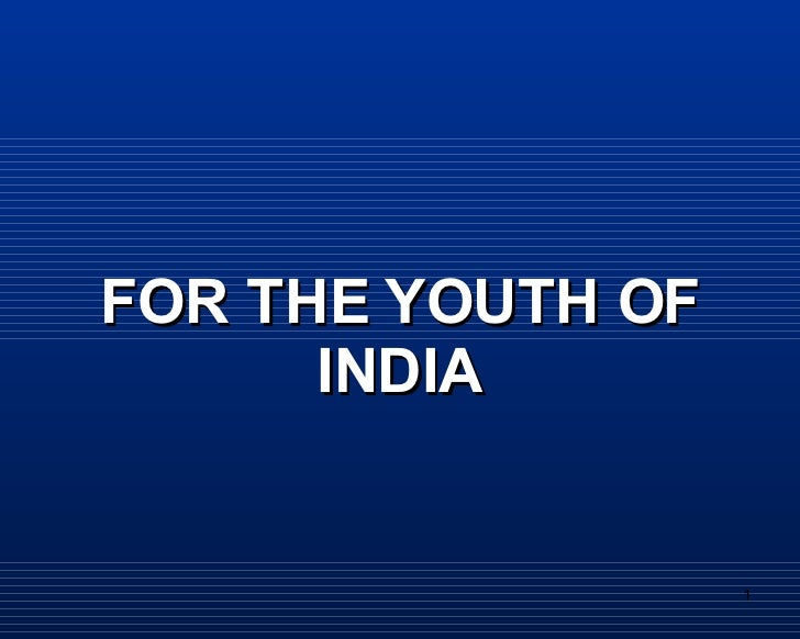 FOR THE YOUTH OF INDIA