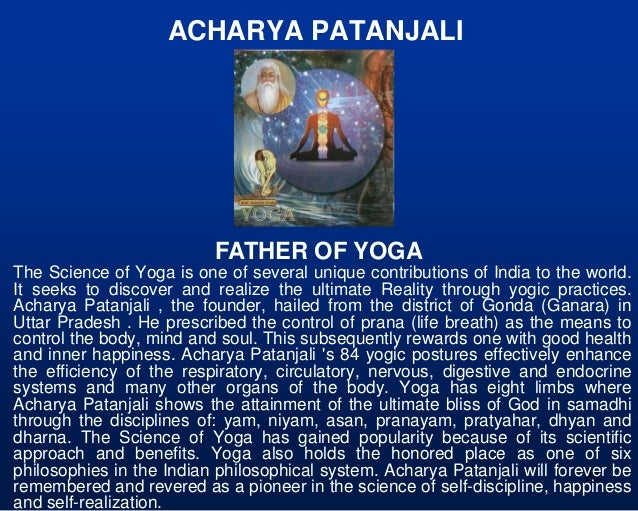 the contribution of patanjali's yoga suta The yoga sutras of patanjali succinctly outlines the art and science of yoga meditation for self-realization it is a process of systematically encountering, examining, and.