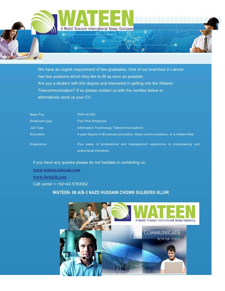 We have an urgent requirement of few graduates. One of our branches in Lahore     has few positions which they like to fil...