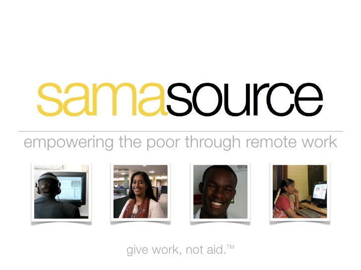 empowering the poor through remote work                 give work, not aid.TM