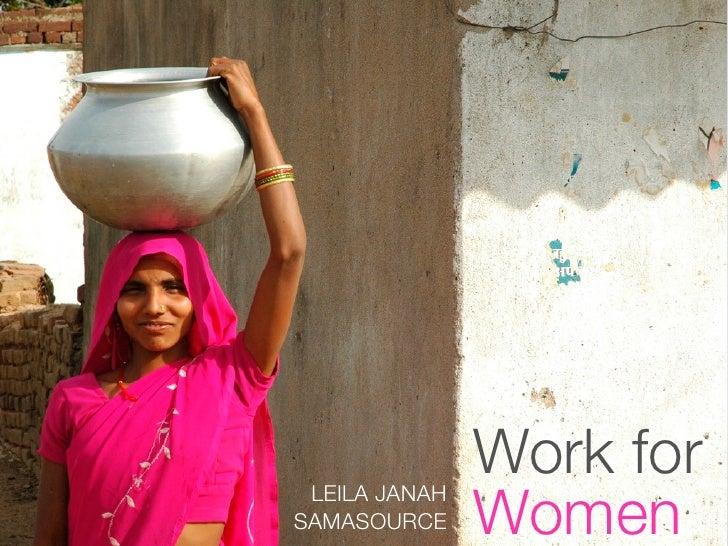 Work for                Women  LEILA JANAH SAMASOURCE