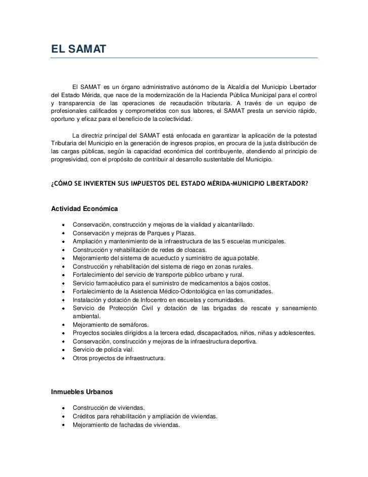 EL SAMAT        El SAMAT es un órgano administrativo autónomo de la Alcaldía del Municipio Libertadordel Estado Mérida, qu...