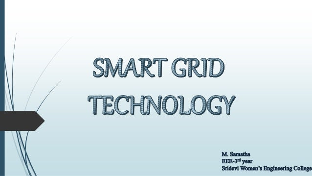CONTENTS:  INTRODUCTION TO A GRID  PROBLEMS FACED BY TRADITIONAL GRID  CHANGES MADE TO THE TRADITIONAL GRID SYSTEM  SM...