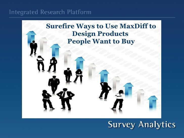 Surefire Ways to Use MaxDiff to Design Products People Want to Buy