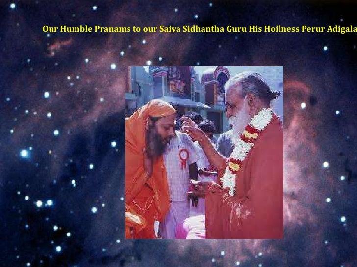 Our Humble Pranams to our Saiva Sidhantha Guru His Hoilness Perur Adigala