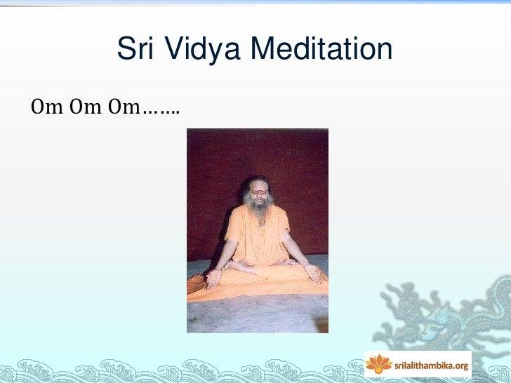 Sri Vidya MeditationOm Om Om…….