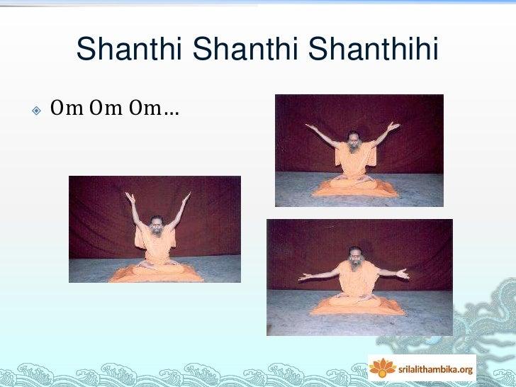 Shanthi Shanthi Shanthihi   Om Om Om…