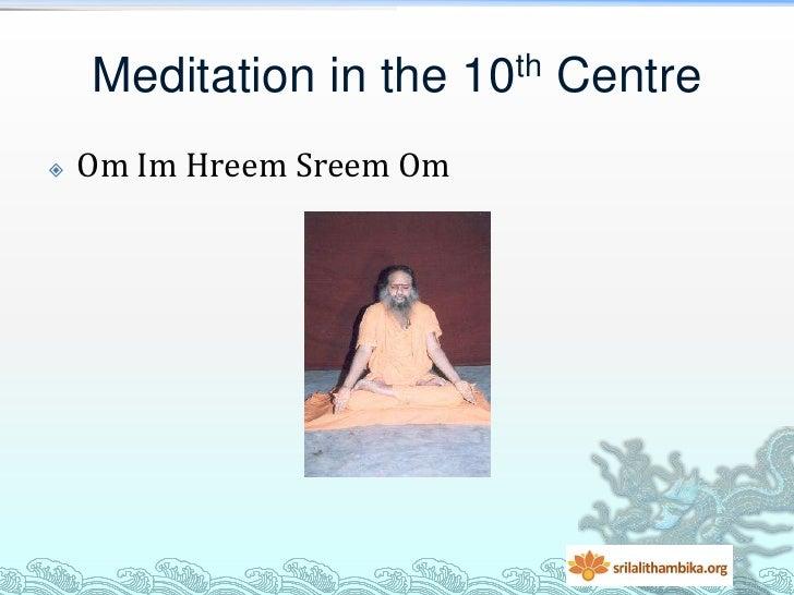 Meditation in the 10th Centre   Om Im Hreem Sreem Om