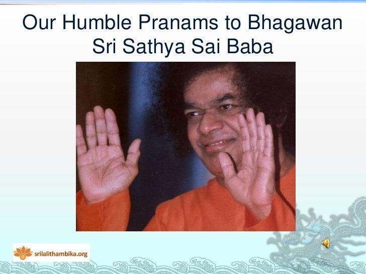 Our Humble Pranams to Bhagawan      Sri Sathya Sai Baba