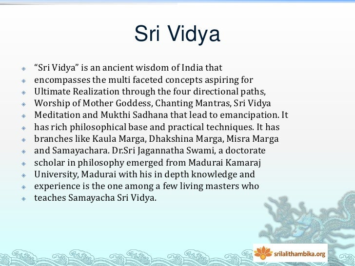 """Sri Vidya   """"Sri Vidya"""" is an ancient wisdom of India that   encompasses the multi faceted concepts aspiring for   Ulti..."""