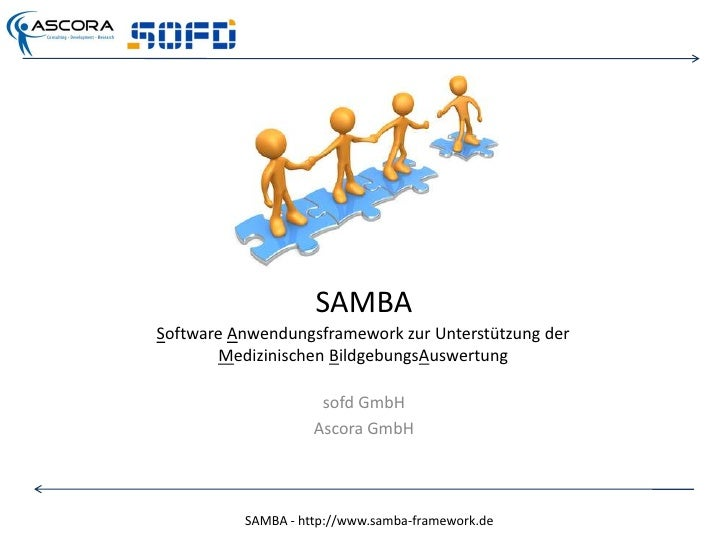 SAMBA<br />Software Anwendungsframework zur Unterstützung der Medizinischen BildgebungsAuswertung<br />sofd GmbH<br />Asco...